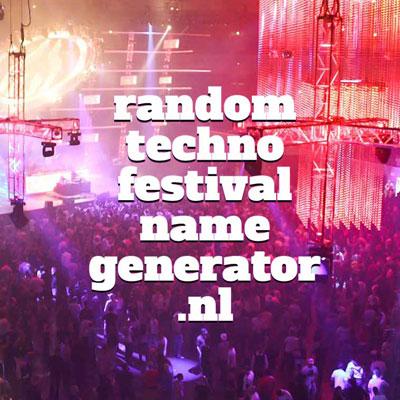 Random Techno Festival name generator